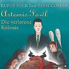 Die verlorene Kolonie (Artemis Fowl 5) Hörbuch von Eoin Colfer Gesprochen von: Rufus Beck