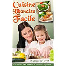 Cuisine libanaise facile (French Edition)