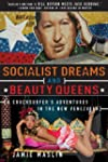 Socialist Dreams and Beauty Queens: A...