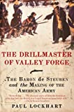 The Drillmaster of Valley Forge, Paul Douglas Lockhart, 0061451649