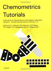 Chemometrics Tutorials: Collected from Chemometrics and Intelligent Laboratory Systems - An International Journal, Volumes 1-5: An International Journal v. 1-5