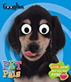 Googlies: Pet Pals, Joanna Bicknell, 1846104785