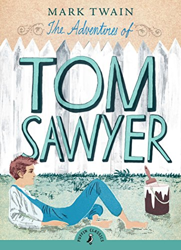 The Adventures of Tom Sawyer (Puffin Classics) [Twain, Mark] (Tapa Blanda)