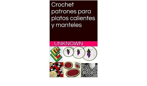 Amazon.com: Crochet patrones para platos calientes y manteles (Spanish Edition) eBook: Unknown: Kindle Store