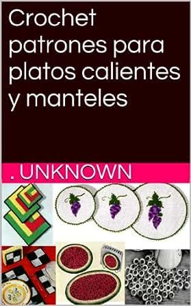 Amazon.com: Crochet patrones para platos calientes y manteles (Spanish