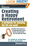 Creating a Happy Retirement: A workbo...