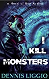 I Kill Monsters: (Nowak Brothers 1)