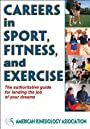 Careers in Sport, Fitness, and Exercise