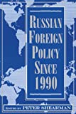 Russian Foreign Policy since 1990, , 0813326338