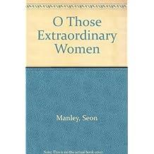 O Those Extraordinary Women