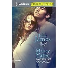 Beijo Fatal & Razões do Coração (Harlequin Coleção Passado Secreto Livro 2)