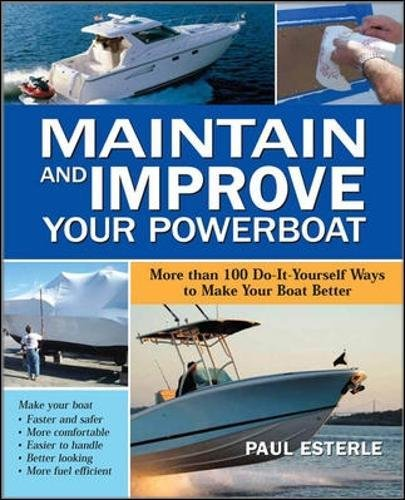 Defend and Improve Your Powerboat: 100 Ways to Make Your Boat Better