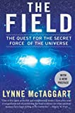 Image of The Field: The Quest for the Secret Force of the Universe