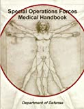 Special Operations Forces Medical Handbook, Department Of Defense, 808783075X