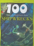 Shipwrecks (100 Things You Should Know About...)