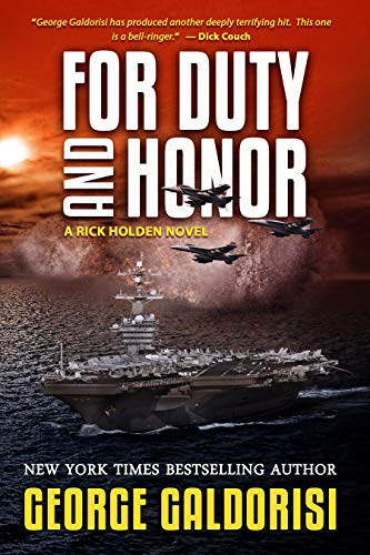 For Duty and Honor: A Rick Holden Novel by [Galdorisi, George]