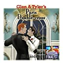 Glen & Tyler's Paris Double-Cross: Glen and Tyler, Book 3 Audiobook by JB Sanders Narrated by Brian Rollins