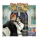 Glen & Tyler's Paris Double-Cross: Glen and Tyler, Book 3 | JB Sanders
