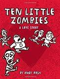Ten Little Zombies: A Love Story