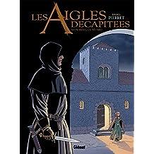 Les Aigles décapitées - Tome 26 : Mon frère, ce bâtard (French Edition)