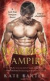 The Warrior Vampire: A Last True Vampire Novel (Last True Vampire series)