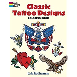 Classic Tattoo Designs: Coloring Book (Dover Coloring Book) by Gottesman, Eric (2006) Paperback