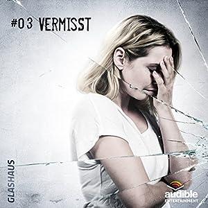 Vermisst (Glashaus 3) Hörspiel