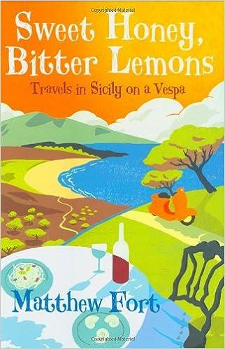 sweet honey bitter lemons travels in sicily on a vespa