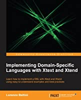 Implementing Domain-Specific Languages with Xtext and Xtend Front Cover