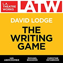 The Writing Game Performance Auteur(s) : David Lodge Narrateur(s) : Ian Abercrombie, Michael Brandon, Christine Estabrook, Jeremy Geidt, David Hunt, Melanie Van Betten