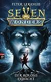 Seven Wonders - Der Koloss erwacht (Die Seven Wonders-Reihe, Band 1)