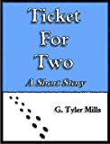 Ticket for Two: A Short Story