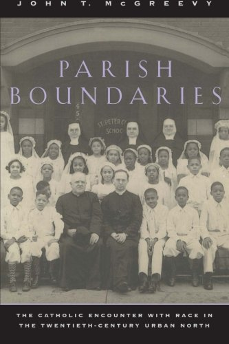 Parish Boundaries: The Catholic Encounter with Race in the Twentieth-Century Urban North (Historical Studies of Urban - Chicago Outlets In Area