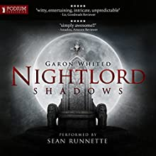 Nightlord: Shadows Audiobook by Garon Whited Narrated by Sean Runnette