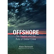 Offshore: Tax Havens and the Rule of Global Crime