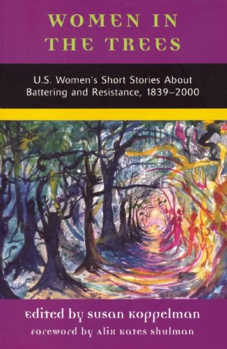 Women in the Trees: U.S. Women's Short Stories About Battering and Resistance, 1839-2000 (American Women's Stories Project)