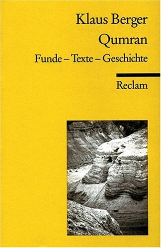 Qumran. Funde - Text - Geschichte