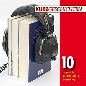 Kurzgeschichten: Das Hörbuch Hörbuch