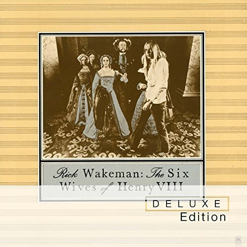 Six Wives of Henry VIII: Deluxe Edition - Six Wives Of Rick Wakeman
