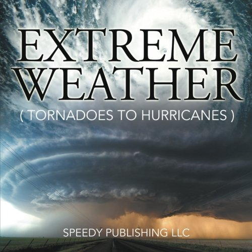 Extreme Weather (Tornadoes To Hurricanes) - Extreme Weather Kids