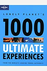 Lonely Planet 1000 Ultimate Experiences Paperback
