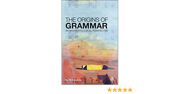 The Origins of Grammar: An Anthropological Perspective