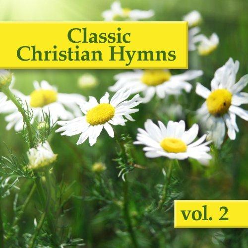 Classic Christian Hymns, Vol. 2