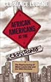 img - for African Americans at the Crossroads: The Restructuring of Black Leadership and the 1992 Elections book / textbook / text book