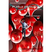 Plasma Frequency: Year One Anthology
