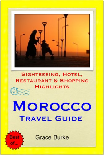 Morocco Travel Guide - Sightseeing, Hotel, Restaurant & Shopping Highlights (Illustrated)