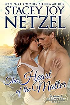 The Heart of the Matter (Welcome To Redemption Book 6) by [Netzel, Stacey Joy]