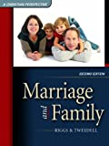 Marriage and Family, A Christian Perspective, Barbara Riggs, Cynthia Benn Tweedell, 1931283419