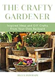 The Crafty Gardener: Inspired Ideas and DIY