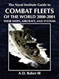 The Naval Institute Guide to Combat Fleets of the World, 2000-2001, A. D. Baker, 1557501971